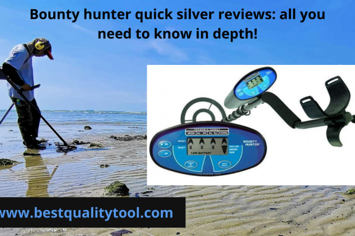 bounty hunter quick silver reviews will help you to know about bounty hunter metal detector.