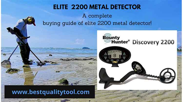 Elite 2200 metal detector is a very good and suggested metal detector for professional hunters.